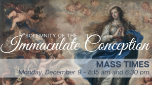 Solemnity of the Immaculate Conception - 8:15 am Mass